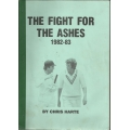 The Fight for the Ashes 1982-83 :Chris Harte SIGNED