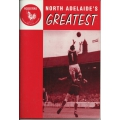 North Adelaide's Greatest: Team of the Century 1901-2000