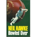 Bowled Over: Neil Hawke SIGNED & DEDICATED