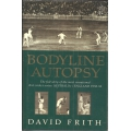 Bodyline Autopsy The Full Story of the Test Cricket Series 1932-33