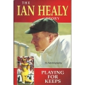 The Ian Healy Story: Playing for Keeps SIGNED