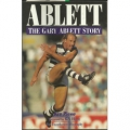Ablett : the Gary Ablett story : the unauthorised biography