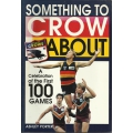 Something to crow about : a celebration of the first 100 games