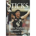Sticks: The Stephen Kernahan Story by Stephen Kernahan SIGNED BY KERNAHAN