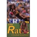 The Rat - A Football Braveheart by John Platten