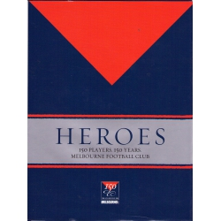 Heroes - 150 Players, 150 Years: Melbourne Football Club
