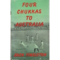 Four Chukkas To Australia by Jack Fingleton