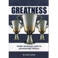Greatness: Inside Geelong's path To Premiership History by Scott Gullan