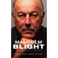 Malcolm Blight: Player, Coach, Legend by Tim Watson