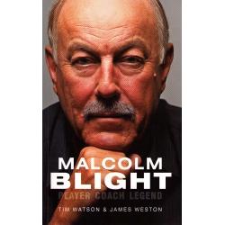 Malcolm Blight: Player, Coach, Legend by Tim Watson
