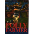 Polly Farmer: A Biography by Steve Hawke SIGNED BY POLLY FARMER