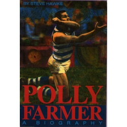 Polly Farmer: A Biography by Steve Hawke SIGNED BY POLLY FARMER