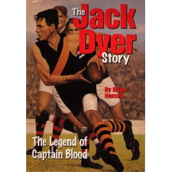 The Legend Of Captain Blood - The Jack Dyer Story by Brian Hansen SIGNED BY JACK DYER
