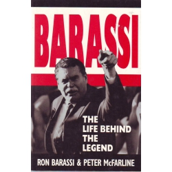 Barassi: The Life Behind The Legend by Ron Barassi