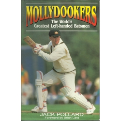 Mollydookers : the world's greatest left-handed batsmen / Jack Pollard, foreword by Brian Lara SIGNED