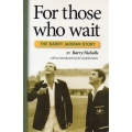 For Those Who Wait by Barry Nicholls SIGNED BY BARRY JARMAN