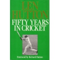 Fifty Years In Cricket by Len Hutton