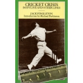 Cricket Crisis: Body Lines and Other Lines by Jack Fingleton