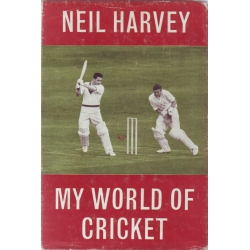 My World Of Cricket by Neil Harvey SIGNED BY NEIL HARVEY