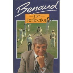 Benaud On Reflection by Richie Benaud SIGNED BY BENAUD