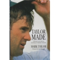 Taylor Made: A Year In The Life Of Australia's Cricket Captain by Mark Taylor SIGNED BY MARK TAYLOR