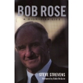 Bob Rose - A Dignified Life by Steve Strevens
