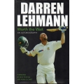 Darren Lehmann: Worth the Wait - An Autobiography by Darren Lehmann SIGNED #2