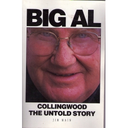 Big Al - Collingwood, The Untold Story by Jim Main
