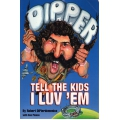 Tell The Kids I Luv 'Em: Robert DiPerdomenico SIGNED