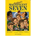 Football's Magnificent Seven by Ian Brayshaw
