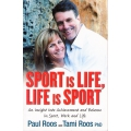Sport Is Life, Life Is Sport: Paul Roos