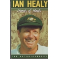 Ian Healy: Hands And Heals - The Autobiography of Ian Healy
