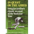 In Quest Of The Ashes by Douglas Jardine