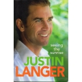 Seeing The Sunrise: Justin Langer SIGNED BY LANGER