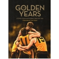 The Golden Years: Stories From Hawthorn's Greatest Era