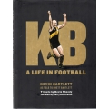 KB - A Life In Football by Kevin Bartlett