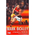 Mark Bickley: A Biography by Trevor Gill SIGNED BY BICKLEY #3