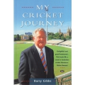 My Cricket Journey by Barry Gibbs SIGNED BY LEHMANN, GILLESPIE & TAIT