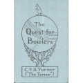 The Quest for Bowlers by C.T.B. Turner