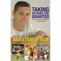 Taking Nothing For Granted: From Chronic Fatigue To The MCG SIGNED BY LYNCH