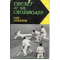 Cricket at the Crossroads by Ian Johnson SIGNED