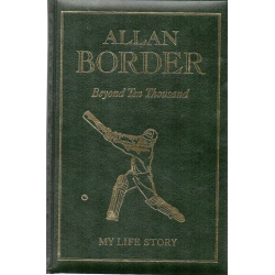 Beyond Ten Thousand by Allan Border SIGNED NUMBERED LTD EDITION