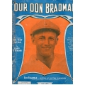 Our Don Bradman Original Sheet Music