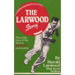 The Larwood Story: Harold Larwood
