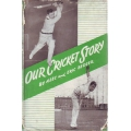 Our Cricket Story by Alec & Eric Bedser SIGNED