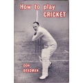 How To Play Cricket by Don Bradman (1965 ed.)