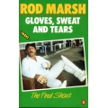 Rod Marsh: Gloves, Sweat & Tears pb SIGNED