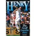 Henry: The Geoff Lawson Story by Geoff Lawson SIGNED