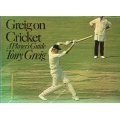 Greig On Cricket: A Player's Guide by Tony Grieg
