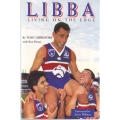 Libba: Living On The Edge by Tony Liberatore SIGNED